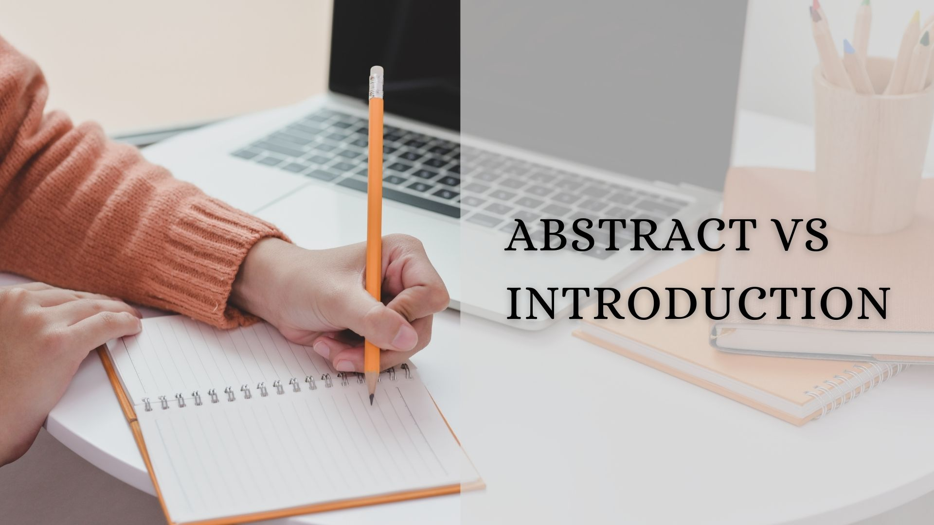 Abstract Vs Introduction: Key Similarities and Differences
