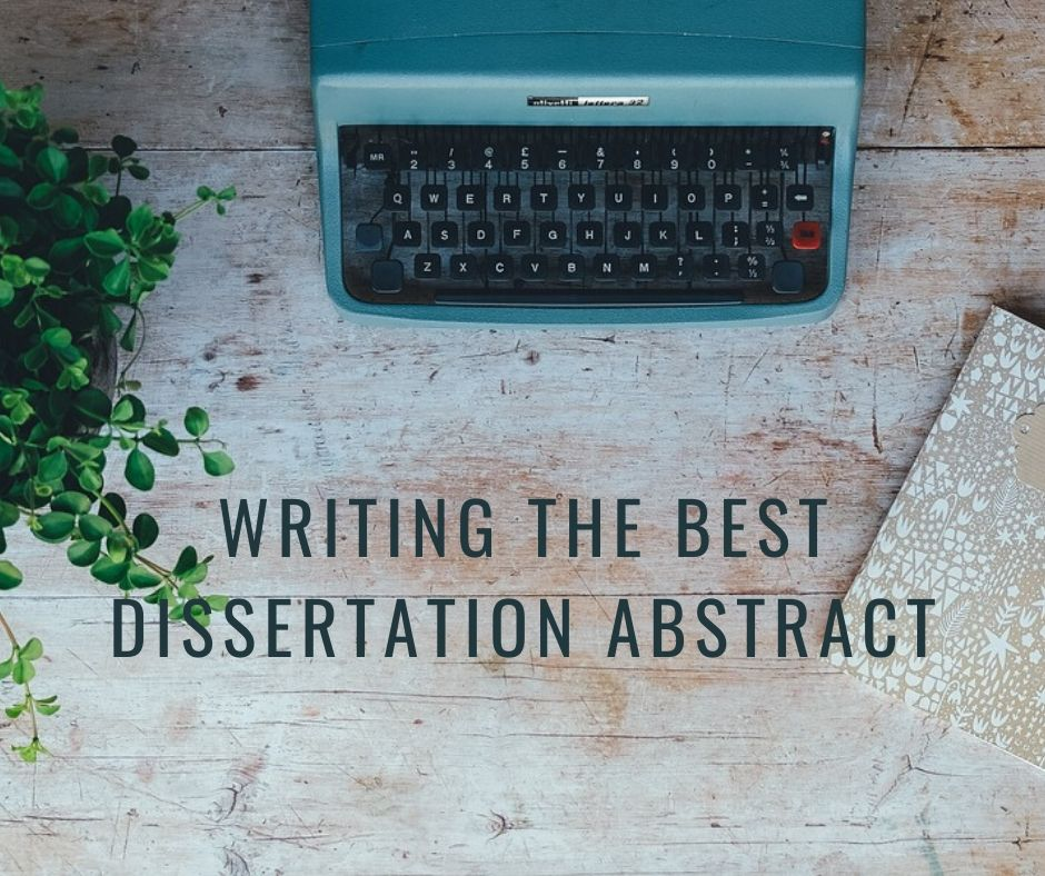 How To Write A Great Dissertation Abstract