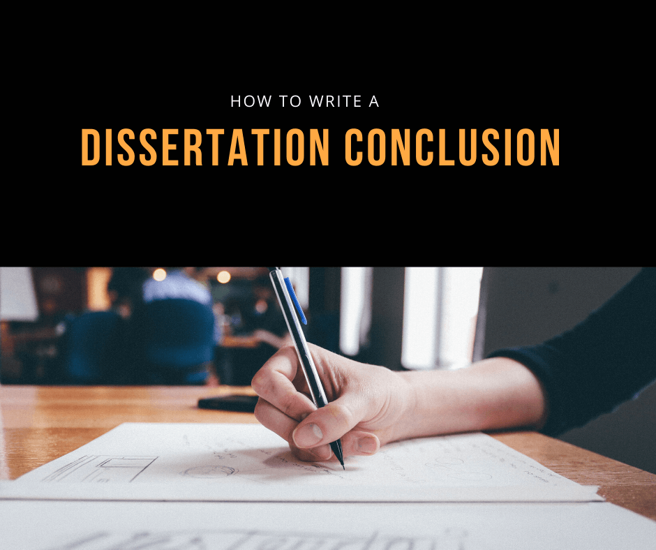 Dissertation Conclusion: The Perfect Way to End Your Dissertation