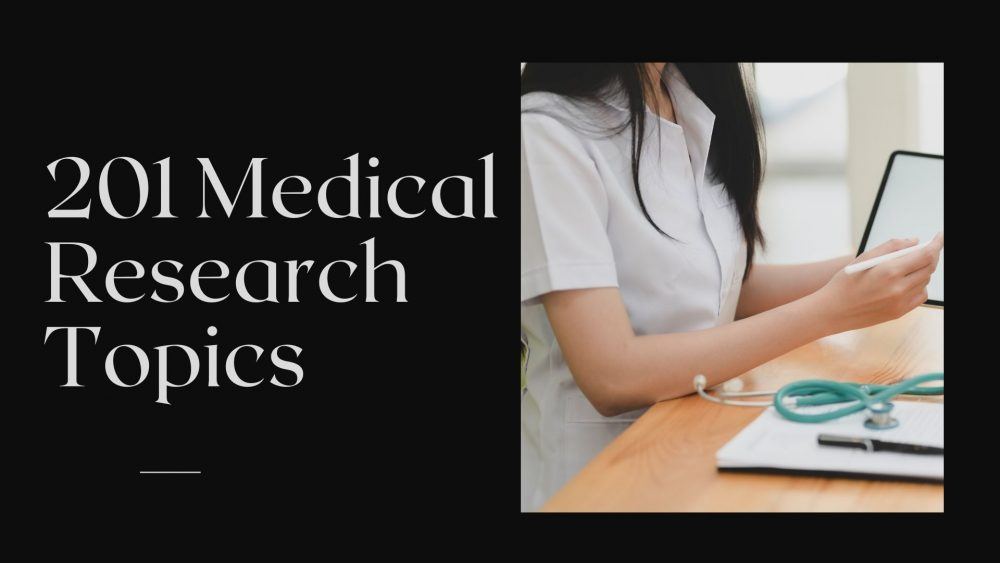 201 Stellar Medical Researches Topics For Any Taste