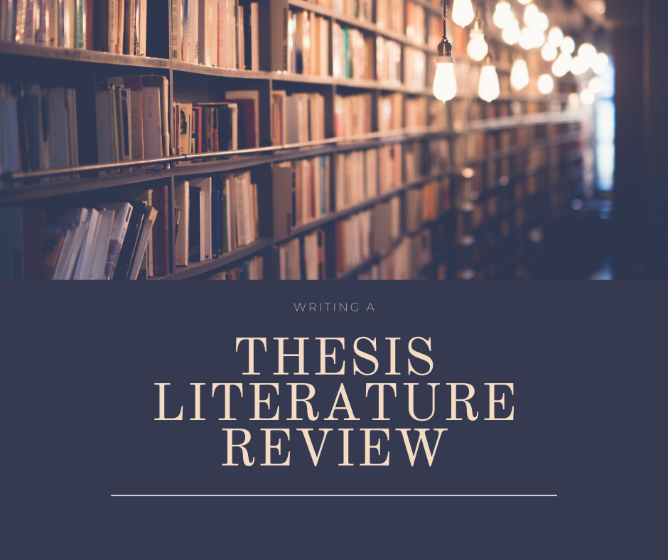How To Write Literature Review For Thesis? Read On To Find Out!